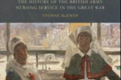 In the Company of Nurses – the History of the British Army Nursing Service in the Great War